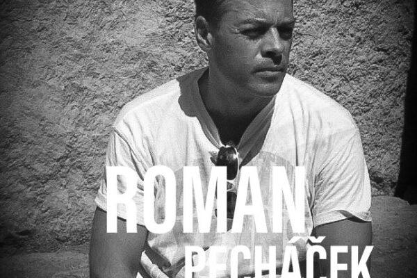 Vzpomínka na Romana Pecháčka